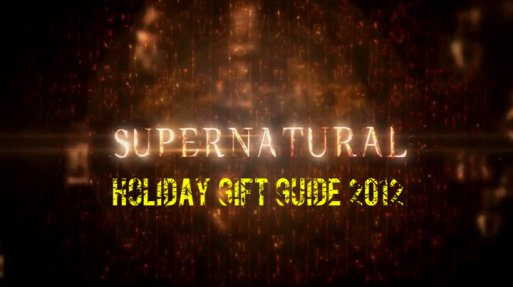 Supernatural holiday gift guide 2012 - what to get your friends if they're into Sam and Dean Winchester and crying manly tears
