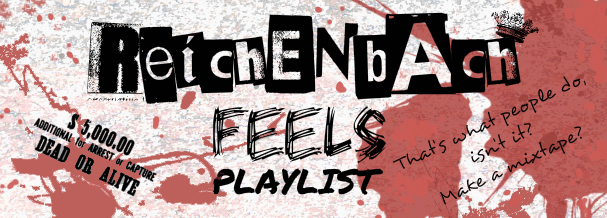 The Reichenbach Feels Playlist - All your reichenbach Fall feels in a convenient playlist format