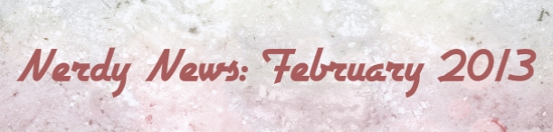 nerdy news february 2013