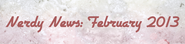 nerdy news february 2013