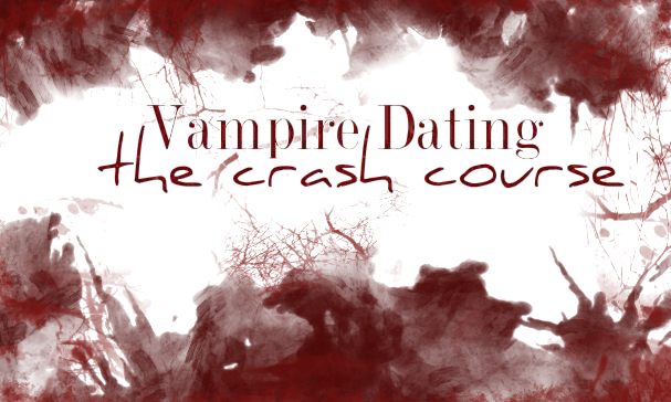 Vampire Dating - the crash course