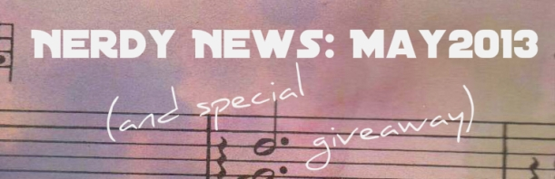 Nerdy News May 2013 and special giveaway