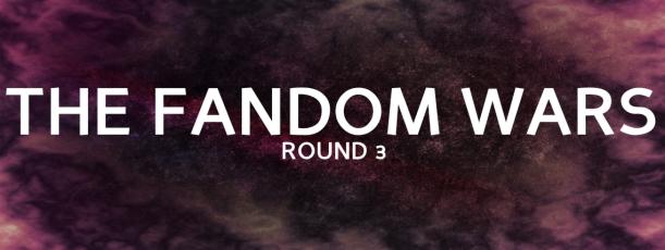 The Fandom Wars - Round 3