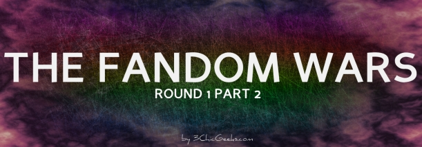 The Fandom Wars Round 1 Part 2