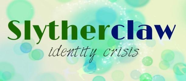 My Slytherclaw Identity Crisis
