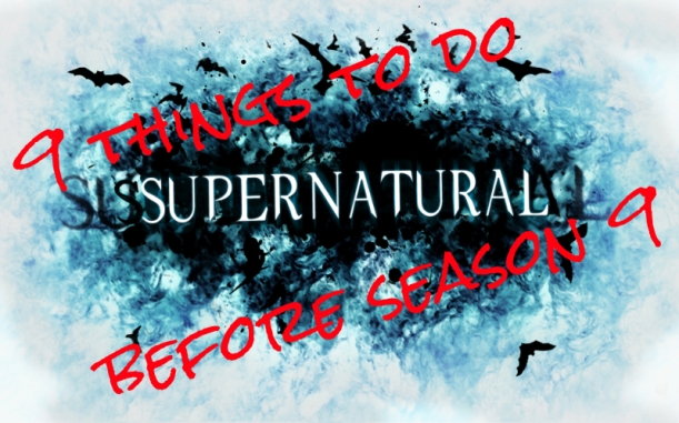 9 Things To Do Before Season 9 of Supernatural
