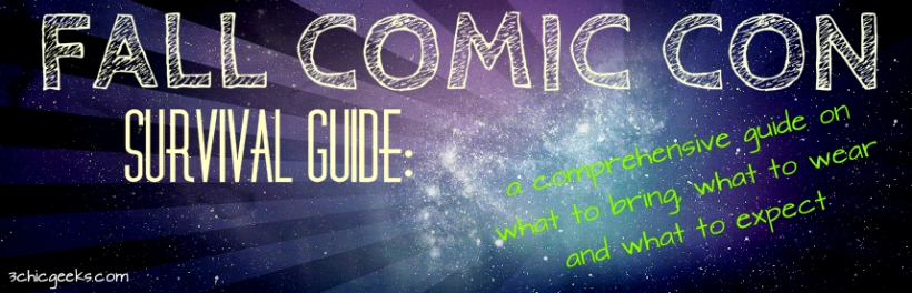 Your most comprehensive guide to what you can expect at cons this fall, what you should bring, and what you shoul wear. Great if you're going to NYCC, Comikaze, Anime USA, or Geek Girl Con.